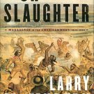 McMurtry, Larry. Oh What A Slaughter: Massacres In The American West, 1846-1890