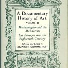 A Documentary History Of Art, Volume II: Michelangelo And The Mannerists, The Baroque...