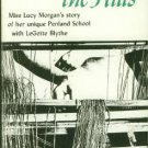 Blythe, Legette. Gift From The Hills: Miss Lucy Morgan's Story of Her Unique Penland School