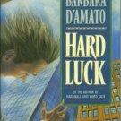 D'Amato, Barbara. Hard Luck: A Cat Marsala Mystery
