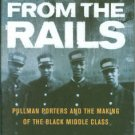 Tye, Larry. Rising From The Rails: Pullman Porters and the Making of the Black Middle Class
