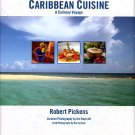 Pickens, Robert. Caribbean Cuisine: A Culinary Voyage