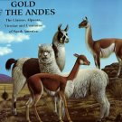 Gold Of The Andes: The Llamas, Alpacas, Vicunas And Guanacos Of South America, Volume II