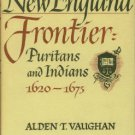 Vaughan, Alden T. New England Frontier: Puritans and Indians, 1620-1675