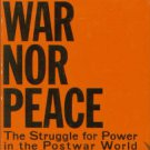 Seton-Watson, Hugh. Neither War Nor Peace: The Struggle for Power in the Postwar World