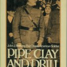 Goldhurst, Richard. Pipe Clay And Drill. John J. Pershing: The Classic American Soldier