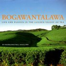 Haglind, Margaretha. Bogawantalawa: Life And Passion In The Golden Valley Of Tea