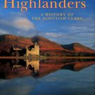 MacLean, Fitzroy. Highlanders: A History Of The Scottish Clans