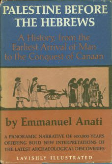 Anati, Emmanuel. Palestine Before The Hebrews: A History, from the Earliest Arrival of Man...