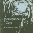 Baker, Howard. Persephone's Cave: Cultural Accumulations of the Early Greeks