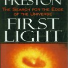 Preston, Richard. First Light: The Search for the Edge of the Universe