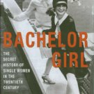 Israel, Betsy. Bachelor Girl: The Secret History of Single Women in the Twentieth Century