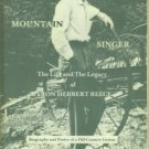 Cook, Raymond A. Mountain Singer: The Life And Legacy Of Byron Herbert Reece