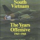 Schlight, John. The War In South Vietnam: The Years of the Offensive, 1965-1968