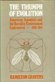 The Triumph Of Evolution: American Scientists and the Heredity-Environment Controversy, 1900-1941