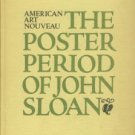 Sloan, Helen Farr, comp. American Art Nouveau: The Poster Period of John Sloan