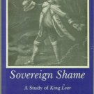 Zak, William F. Sovereign Shame: A Study of King Lear