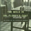 Lax, Eric. The Mold In Dr. Florey's Coat: The Story of the Penicillin Miracle