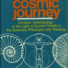 Schwarz, Hans. Our Cosmic Journey: Christian Anthropology in the Light of Current Trends...