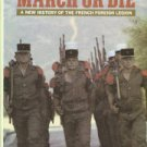 Geraghty, Tony. March Or Die: A New History of the French Foreign Legion