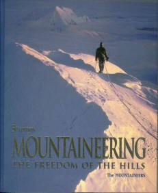 Graydon, Don, ed. Mountaineering: The Freedom Of The Hills