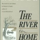 Smith, Patrick D. The River Is Home And Angel City: A Patrick Smith Reader