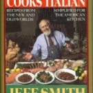 Smith, Jeff. The Frugal Gourmet Cooks Italian: Recipes from the New and Old Worlds...