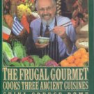 Smith, Jeff. The Frugal Gourmet Cooks Three Ancient Cuisines: China, Greece, And Rome