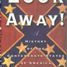 Davis, William C. Look Away: A History of the Confederate States of America