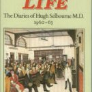 Selbourne, David, editor. A Doctor's Life: The Diaries of Hugh Selbourne M. D., 1960-63