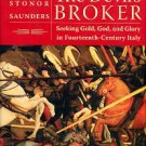 Saunders, Frances S. The Devil's Broker: Seeking Gold, God, and Glory in Fourteenth-Century Italy