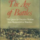 Weigley, Russell F. The Age Of Battles: The Quest for Decisive Warfare from Breitenfeld to Waterloo