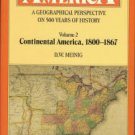 Meinig, D. W. The Shaping Of America: A Geographical Perspective on 500 Years of History, Volume 2
