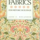 Nylander, Jane C. Fabrics For Historic Buildings: A Guide to Selecting Reproduction Fabrics