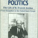Bulla, Ben F. Textiles And Politics: The Life of Everett Jordan; From Saxapahaw to the U.S. Senate