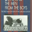 Sumner, Jim L. Separating The Men From The Boys: The First Half-Century of the Carolina League