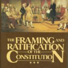 Levy, Leonard W, and Mahoney, Dennis J., editors. The Framing And Ratification of The Constitution