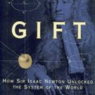 Berlinski, David. Newton's Gift: How Sir Isaac Newton Unlocked the System of the World