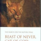 Butz, Bob. Beast Of Never, Cat Of God: The Search for the Eastern Puma