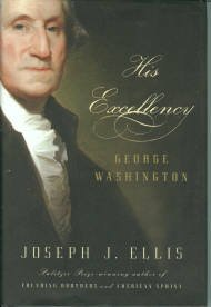 Ellis, Joseph J. His Excellency: George Washington