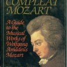 Zaslaw, Neal, editor. The Compleat Mozart: A Guide to the Musical Works of Wolfgang Amadeus Mozart