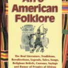 Courlander, Harold. A Treasury Of Afro-American Folklore: The Oral Literature, Traditions...
