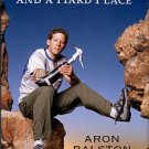 Ralston, Aron. Between A Rock And A Hard Place