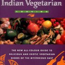 Ray, Sumana. Indian Vegetarian Cooking: The New All-Colour Guide...