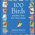 Wells, Diana. 100 Birds And How They Got Their Names