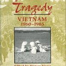 Neese, Harvey, and O'Donnell, John, editors. Prelude To Tragedy: Vietnam, 1960-1965