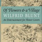 Blunt, Wilfred. Of Flowers & A Village: An Entertainment For Flower Lovers