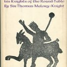 Malory, Thomas. Le Morte Darthur: The Book Of King Arthur And His Knights Of The Round Table