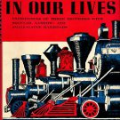 Pennoyer, A. Sheldon. Locomotives In Our Lives: Railroad Experiences Of Three Brothers...
