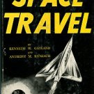 Gatland, Kenneth W, and Kunesch, Anthony M. Space Travel